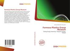 Bookcover of Formosa Plastics Group Museum