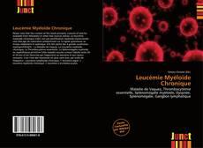 Borítókép a  Leucémie Myéloïde Chronique - hoz