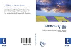 Bookcover of 1982 Denver Broncos Season