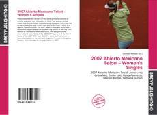 Bookcover of 2007 Abierto Mexicano Telcel – Women's Singles