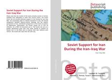 Bookcover of Soviet Support for Iran During the Iran–Iraq War