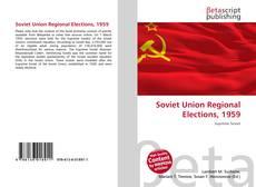 Copertina di Soviet Union Regional Elections, 1959