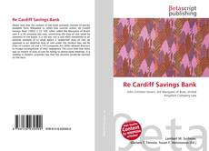 Bookcover of Re Cardiff Savings Bank