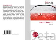 Bookcover of Alvis T-Series 21