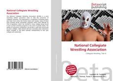 Bookcover of National Collegiate Wrestling Association