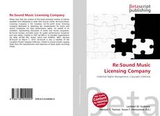 Bookcover of Re:Sound Music Licensing Company