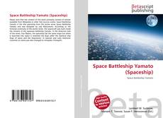 Bookcover of Space Battleship Yamato (Spaceship)