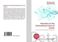 Bookcover of Reactions to the International Court of Justice