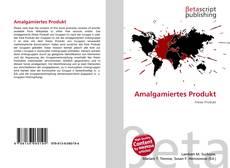 Buchcover von Amalgamiertes Produkt