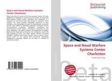 Bookcover of Space and Naval Warfare Systems Center Charleston