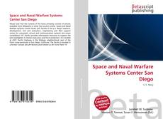 Bookcover of Space and Naval Warfare Systems Center San Diego