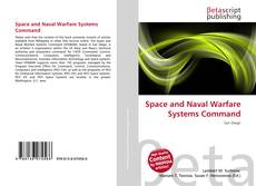 Bookcover of Space and Naval Warfare Systems Command