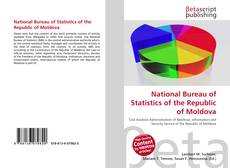 Bookcover of National Bureau of Statistics of the Republic of Moldova