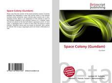 Bookcover of Space Colony (Gundam)