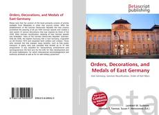 Bookcover of Orders, Decorations, and Medals of East Germany