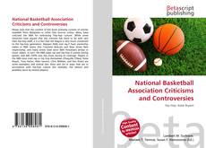 Bookcover of National Basketball Association Criticisms and Controversies