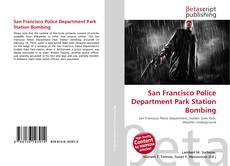 Bookcover of San Francisco Police Department Park Station Bombing