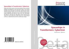 Bookcover of Spaceships in Transformers: Cybertron