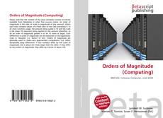 Bookcover of Orders of Magnitude (Computing)