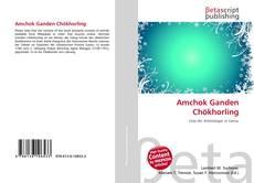 Capa do livro de Amchok Ganden Chökhorling