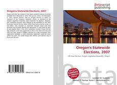Bookcover of Oregon's Statewide Elections, 2007