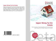 Bookcover of Upper Wong Tai Sin Estate