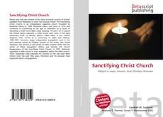 Обложка Sanctifying Christ Church