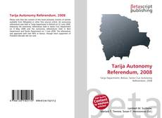 Bookcover of Tarija Autonomy Referendum, 2008
