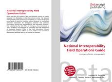 Bookcover of National Interoperability Field Operations Guide