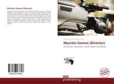 Copertina di Marcelo Gomes (Director)