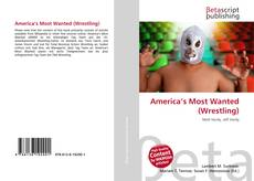 Bookcover of America's Most Wanted (Wrestling)