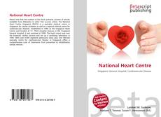 Bookcover of National Heart Centre