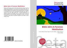 Bookcover of Bible John-A Forensic Meditation