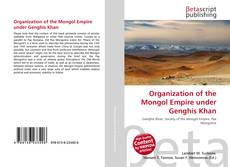 Bookcover of Organization of the Mongol Empire under Genghis Khan