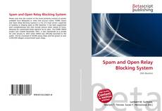 Bookcover of Spam and Open Relay Blocking System