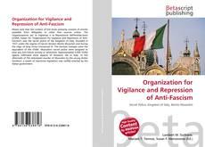 Bookcover of Organization for Vigilance and Repression of Anti-Fascism