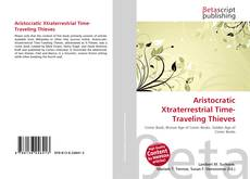 Couverture de Aristocratic Xtraterrestrial Time-Traveling Thieves