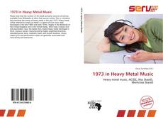 Bookcover of 1973 in Heavy Metal Music