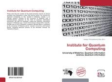 Bookcover of Institute for Quantum Computing