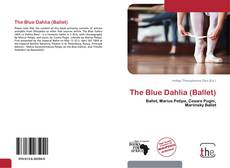 Bookcover of The Blue Dahlia (Ballet)