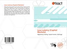 Bookcover of Low Latency (Capital Markets)