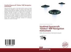 "Bookcover of Voskhod Spacecraft ""Globus"" IMP Navigation Instrument"