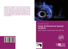 Bookcover of Fuzzy Architectural Spatial Analysis