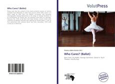 Bookcover of Who Cares? (Ballet)