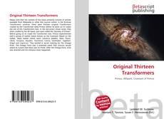 Bookcover of Original Thirteen Transformers