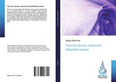 Buchcover von How the Quran raised and defended women