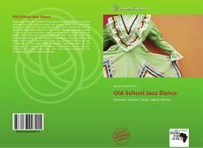 Bookcover of Old School Jazz Dance