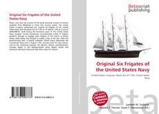 Bookcover of Original Six Frigates of the United States Navy