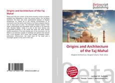 Bookcover of Origins and Architecture of the Taj Mahal