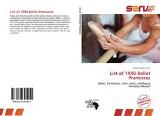 Bookcover of List of 1990 Ballet Premieres